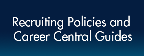 Recruiting Policies & Career Central Guides